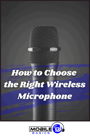 How to Choose the Right Wireless Microphone