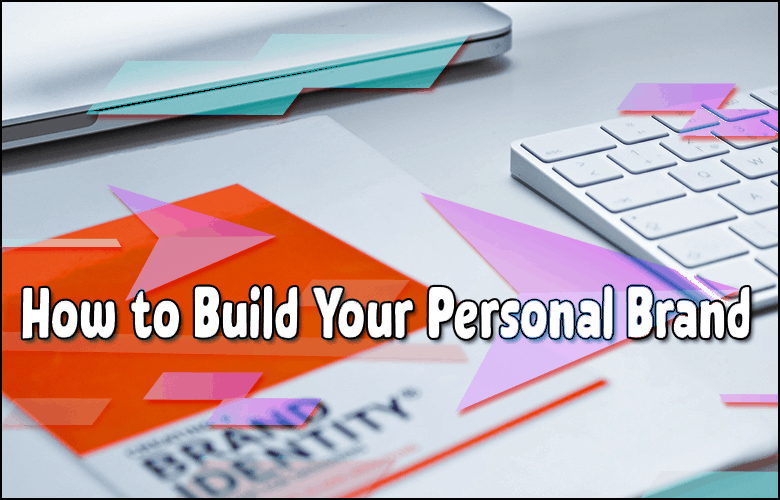 Learn How to Build Your Personal Brand
