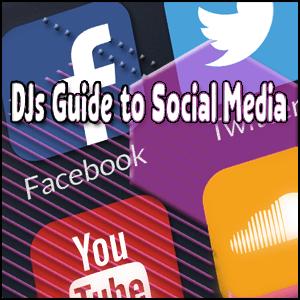 Mobile DJs Guide to Social Media 2021