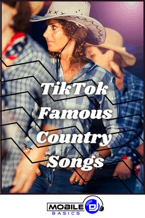 Popular TikTok Songs Country songs 2021