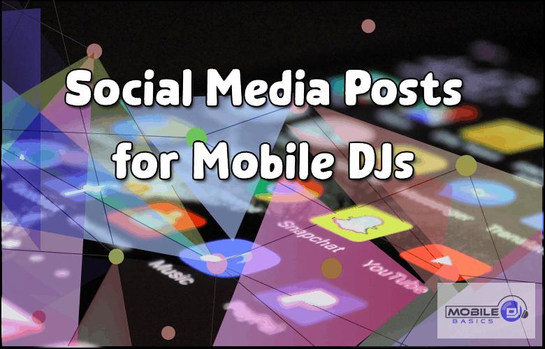 Social Media Posts for Mobile DJs 2021