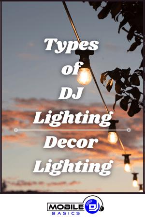 Types of DJ Lighting - Decor Lighting