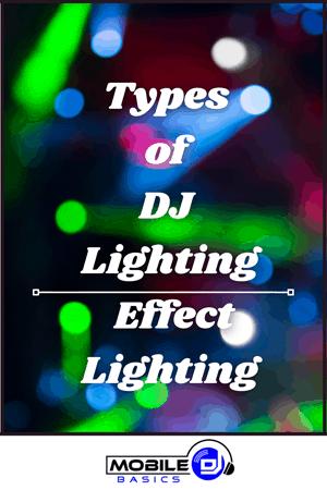 Types of DJ Lighting - Effect Lighting