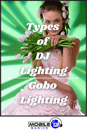 Types of DJ Lighting - Gobo Lighting