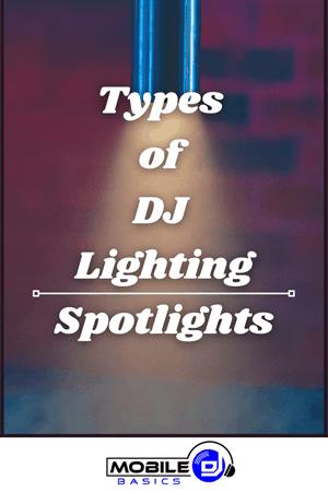 Types of DJ Lighting - Spotlights