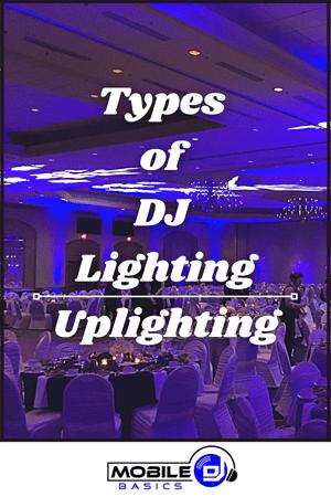 Types of DJ Lighting - Uplighting
