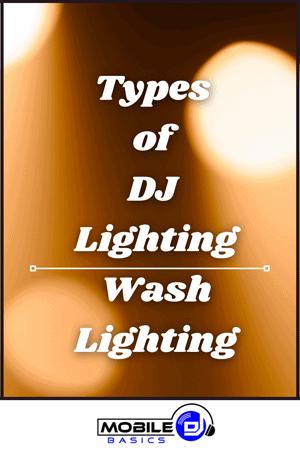 Types of DJ Lighting - Wash Lighting