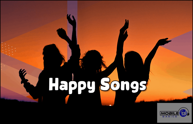 Best Happy Songs of all Time 2021