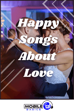 Happy Songs About Love